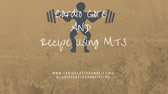 cardio-core-and-mts-recipe